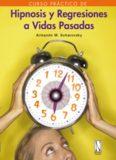 Curso Práctico de Hipnosis y Regresiones a Vidas Pasadas