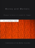 Money & Markets: Essays in Honor of Leland B. Yeager (Foundations of the Market Economy)