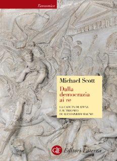 Dalla democrazia ai Re. La caduta di Atene e il trionfo di Alessandro Magno