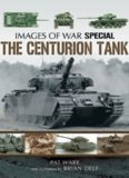 The Centurion tank : rare photographs from wartime archives
