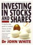 Investing in Stocks & Shares: A Step-by-step Guide to Making Money on the Stock Market