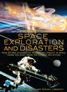 The Mammoth Book of Space Exploration and Disasters: Over 50 True Accounts of Triumph and Tragedy in Space, Taking You Right Inside the Capsule Cockpit and Beyond