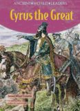 Cyrus the Great (Ancient World Leaders)