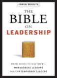 The Bible On Leadership - Lorin Woolfe