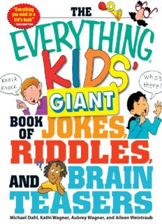 The Everything Kids' Giant Book of Jokes, Riddles and Brain Teasers