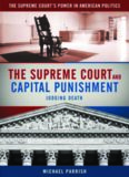 The Supreme Court and Capital Punishment (The Supreme Court's Power in American Government)