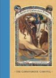 A Series of Unfortunate Events * BOOK the Ninth THE CARNIVOROUS CARNIVAL by LEMONY ...