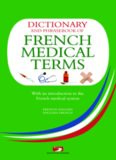 A Dictionary and Phrasebook of French Medical Terms: With an Introduction to the French Medical