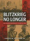 Blitzkreig No Longer: The German Wehrmacht in Battle, 1943