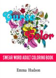 Curse and Color: Swear Word Adult Coloring Book
