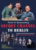 Secret Channel to Berlin: The Masson-Schellenberg Connection and Swiss Intelligence in World War II