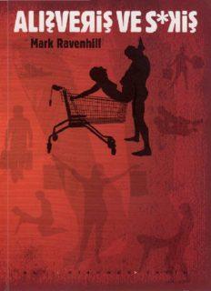 Alışveriş ve Sikiş - Mark Ravenhill