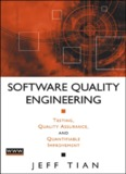 Software Quality Engineering: Testing, Quality Assurance, and