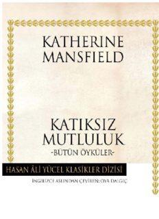 Katıksız Mutluluk - Katherine Mansfield