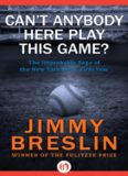 Can't Anybody Here Play This Game: The Improbable Saga of the New York Mets' First Year