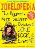 Jokelopedia: The Biggest, Best, Silliest, Dumbest Joke Book Ever! (3rd ed)