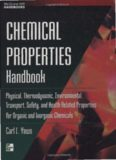 Chemical Properties Handbook: Physical, Thermodynamics, Engironmental Transport, Safety and Health Related Properties for Organic and Inorganic Chemicals