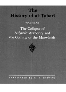 The History of al-Ṭabarī, Vol. 20: The Collapse of Sufyanid Authority and the Coming of the Marwanids: The Caliphates of Mu'awiyah II and Marwan I and the Beginning of The Caliphate of 'Abd al-Malik A.D. 683-685/A.H. 64-66