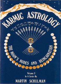 Karmic Astrology, Volume 1: The Moon's Nodes and Reincarnation (Karmic Astrology)