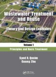 Wastewater Treatment and Reuse, Theory and Design Examples, Volume 1 Principles and Basic Treatment