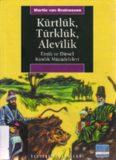 Kürtlük, Türklük, Alevilik - Martin Van Bruinessen