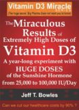WITH HUGE DOSES OF D3 FROM 25,000 to 50,000 to 100,000 IU A Day OVER A 1 YEAR PERIOD