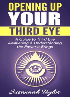 Opening Up Your Third Eye: A Guide to Third Eye Awakening & Understanding the Power it Brings (Psychic Power, Third Eye, New Age, Pineal Gland)