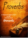 A VERSE BY VERSE STUDY GUIDE for the BOOK of Proverbs