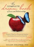 The Complete Dream Book of Love and Relationships: Discover What Your Dreams and Intuition Reveal
