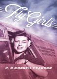 Fly girls: the daring American women pilots who helped win WWII