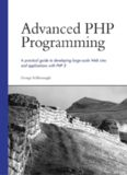 Advanced Php Programming: A Practical Guide to Developing Large-Scale Web Sites and Applications