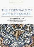 The essentials of Greek grammar : a reference for intermediate readers of Attic Greek