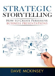 Strategic Storytelling: How to Create Persuasive Business Presentations