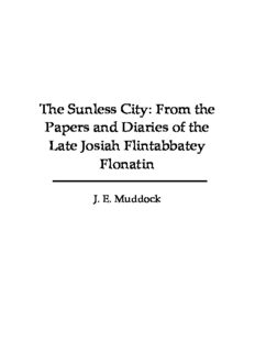 The Sunless City From the Papers and Diaries of the Late Josiah Flintabbatey Flonatin