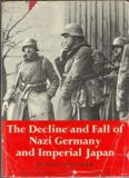 The Decline and Fall of Nazi Germany and Imperial Japan : A Pictoral History of the Final Days