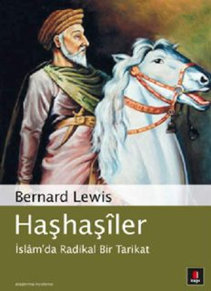Bernard Lewis - Haşhaşiler (İslam´da Radikal Bir Tarikat).