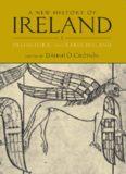 A New History of Ireland: Prehistoric and Early Ireland Volume I