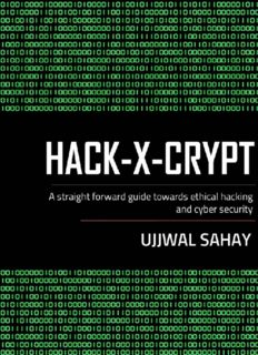Hack-X-Crypt A Straight Forward Guide Towards Ethical Hacking And Cyber Security by Ujjwal ...