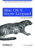 Mac OS X Snow Leopard Pocket Guide: The Ultimate Quick Guide to Mac OS X (Pocket ref / guide)