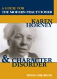Karen Horney and Character Disorder: A Guide for the Modern Practitioner