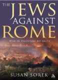 Jews against Rome: War in Palestine AD 66-73