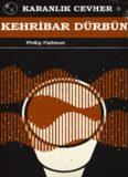 Kehribar Dürbün - Philip Pullman