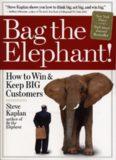 Bag the Elephant! : How to Win and Keep Big Customers