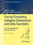 Fractal geometry, complex dimensions and zeta functions : geometry and spectra of fractal strings