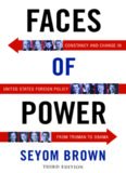 Faces of power : constancy and change in United States foreign policy from Truman to Obama