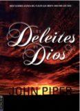 Los DELEITES DE DIOS John Piper