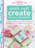 101 Ways to Stitch Craft Create for All Occasions: Birthdays, Weddings, Christmas, Easter, Halloween & Many More...