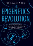 The epigenetics revolution: how modern biology is rewriting our understanding of genetics, disease
