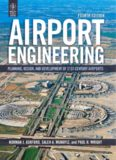 Airport Engineering. Planning Design and Development of 21st Century Airports (4th edition)