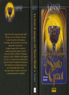 I grandi misteri 46   Laurence gardner   La linea di sangue del santo graal (Fabbri Editori 2005 revisionato) [c2c aquila della notte]